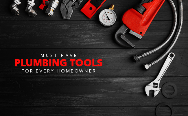 Must - have plumbing tools for every homeowner.