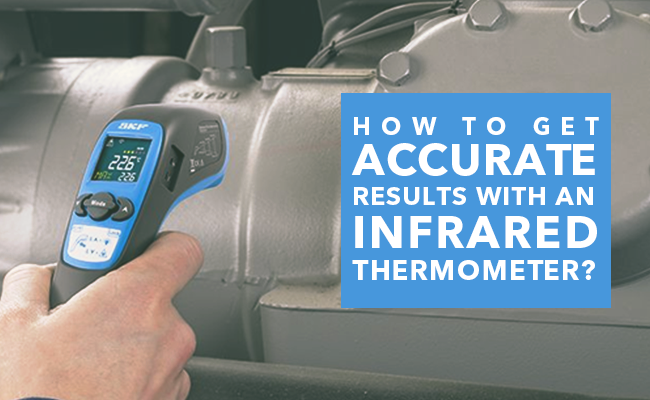 How to get accurate results with an infrared thermometer?