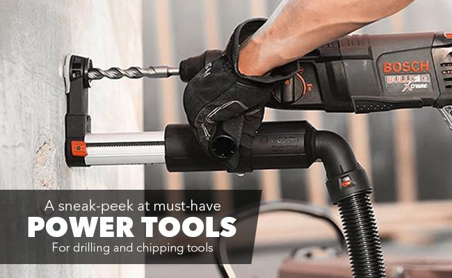A sneak-peek at must-have power tools for drilling and chipping jobs.