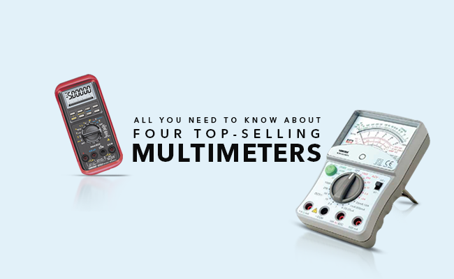 All You Need To Know About Three Top-Selling Multimeters