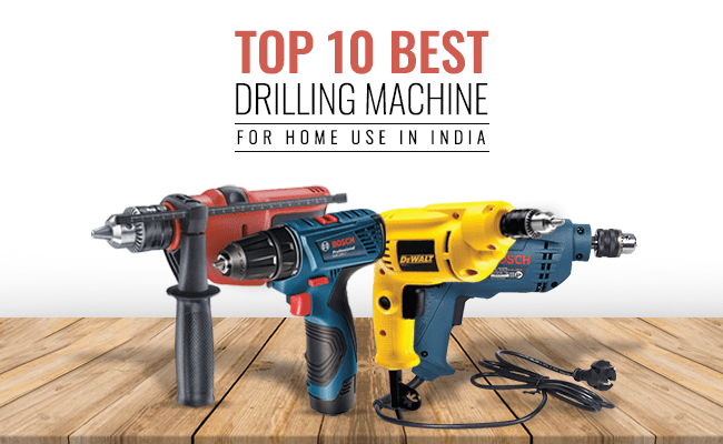 Top 10 Best Drilling Machine for Home Use in India