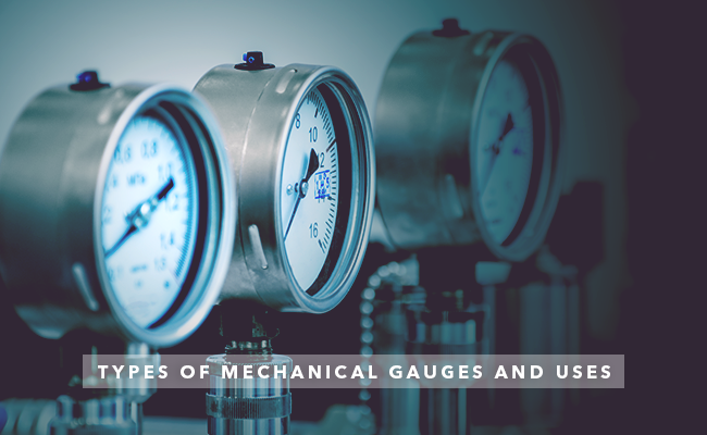 Types of Mechanical Gauges and Uses