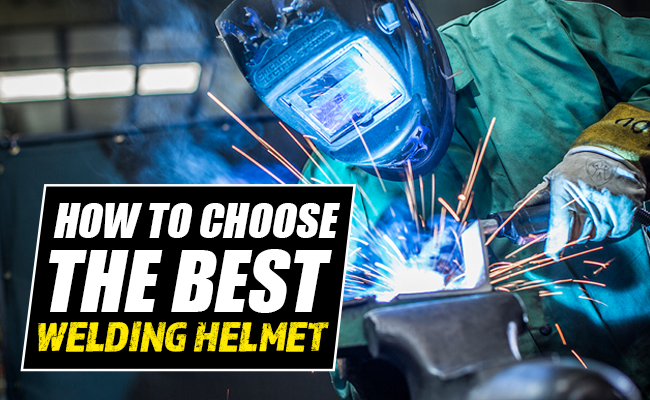 How to Choose the Best Welding Helmet: Making Safety a Priority