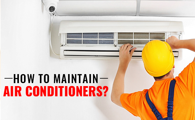 How to maintain air conditioners?