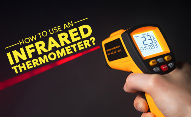 How to use an infrared thermometer?