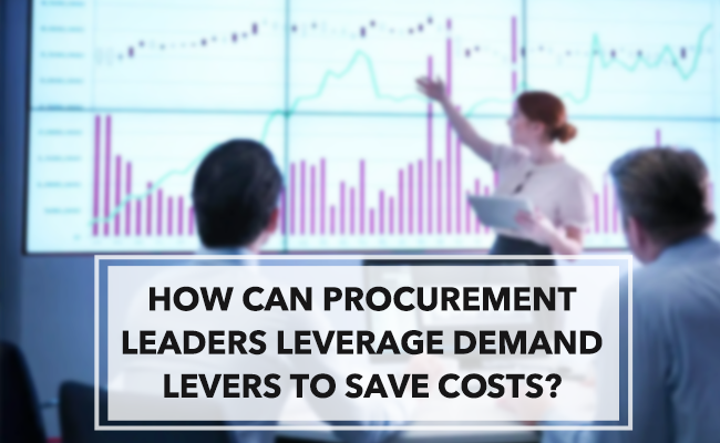 How can procurement leaders leverage demand levers to save costs?