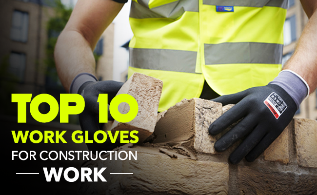 Top 10 Work Gloves For Construction Work