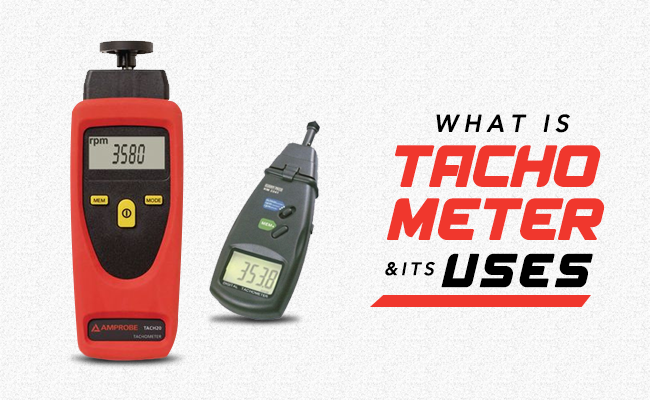 What is Tachometer and its uses?