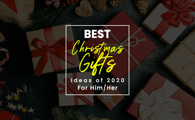 Best Christmas Gifts Ideas of 2020 for Him/Her