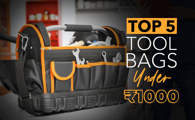 Top 5 tool bags, All Under 1000 Rupees