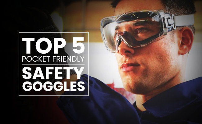 Top 5 pocket-friendly safety glasses