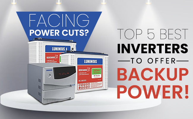 Facing Power Cuts? The Best, Top 5 Inverters to Offer Backup Power!