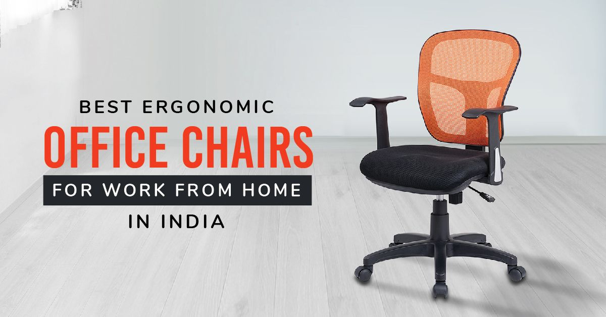 Best Ergonomic Office Chairs For Work, Ergonomic Office Chair India